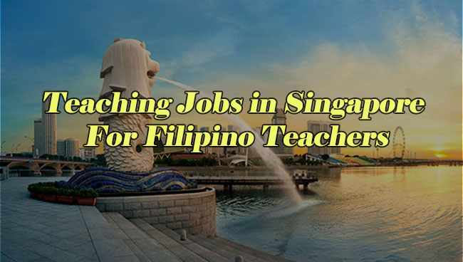 Teaching Jobs in Singapore For Filipino Teachers